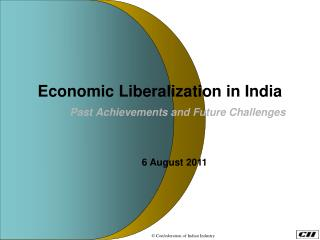 Economic Liberalization in India         Past Achievements and Future Challenges