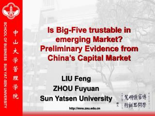 Is Big-Five trustable in emerging Market? Preliminary Evidence from China's Capital Market