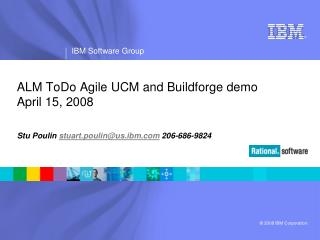 ALM ToDo Agile UCM and Buildforge demo April 15, 2008