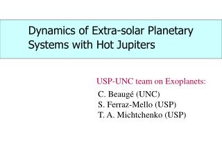 Dynamics of Extra-solar Planetary  Systems with Hot Jupiters