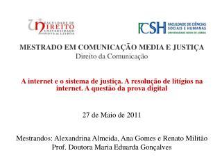 MESTRADO EM COMUNICAÇÃO MEDIA E JUSTIÇA Direito da Comunicação
