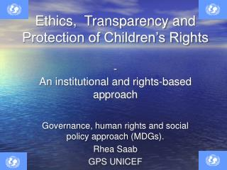Ethics,  Transparency and Protection of Children s Rights   - An institutional and rights-based approach