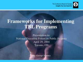 Frameworks for Implementing TBL Programs