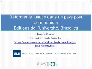 Réformer la justice dans un pays post communiste Editions de l'Université, Bruxelles
