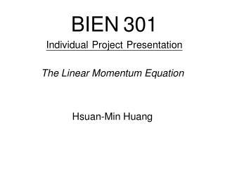 BIEN 301 Individual Project Presentation