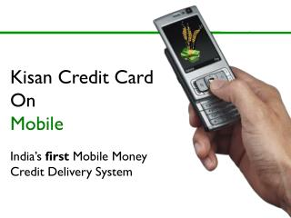 Kisan Credit Card On Mobile India's  first  Mobile Money Credit Delivery System