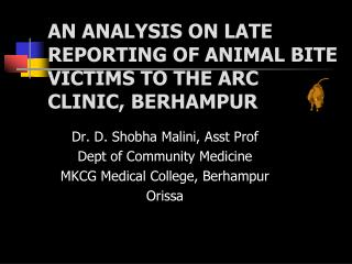 AN ANALYSIS ON LATE REPORTING OF ANIMAL BITE VICTIMS TO THE ARC CLINIC, BERHAMPUR