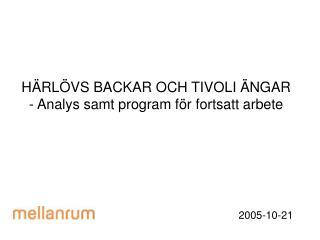 HÄRLÖVS BACKAR OCH TIVOLI ÄNGAR - Analys samt program för fortsatt arbete