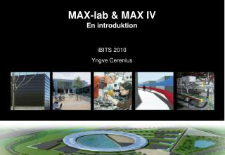 MAX-lab & MAX IV En introduktion