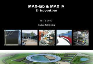 MAX-lab & MAX IV En introduktion