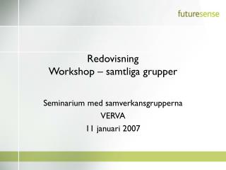Redovisning Workshop – samtliga grupper