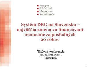 Systém DRG na Slovensku – najväčšia zmena vo financovaní nemocníc za posledných  20 rokov