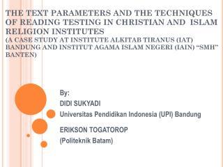 By: DIDI SUKYADI Universitas Pendidikan Indonesia (UPI) Bandung ERIKSON TOGATOROP
