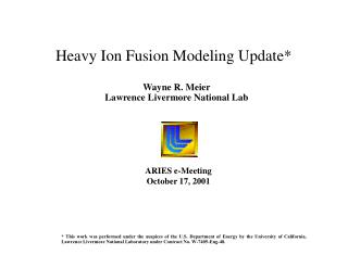 Heavy Ion Fusion Modeling Update*