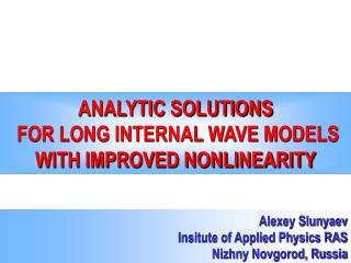 ANALYTIC SOLUTIONS  FOR LONG INTERNAL WAVE MODELS  WITH IMPROVED NONLINEARITY