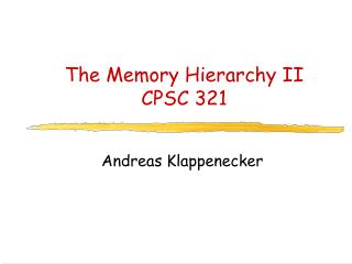 The Memory Hierarchy II  CPSC 321