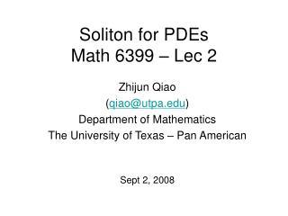 Soliton for PDEs Math 6399 – Lec 2