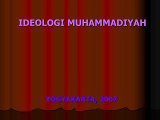 IDEOLOGI MUHAMMADIYAH