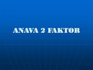 ANAVA 2 FAKTOR