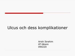 Ulcus och dess komplikationer