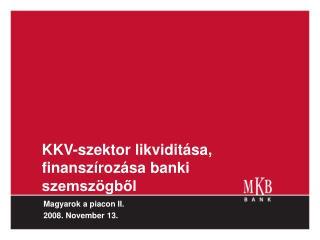 KKV-szektor likviditása,  finanszírozása banki szemszögből
