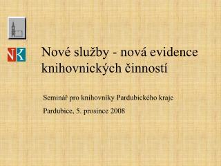 Nové služby - nová evidence  knihovnických činností