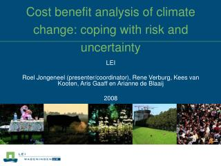 Cost benefit analysis of climate change: coping with risk and uncertainty