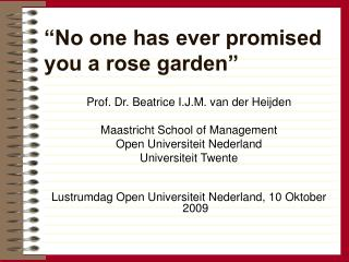 """""""No one has ever promised you a rose garden"""""""