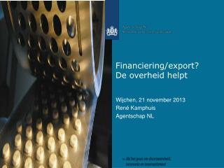 Financiering/export? De overheid helpt