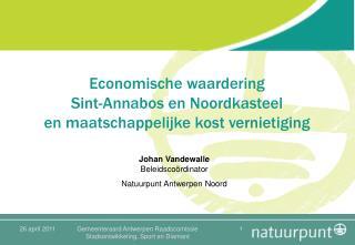 Economische waardering  Sint-Annabos en Noordkasteel en maatschappelijke kost vernietiging