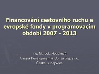 Financování cestovního ruchu a  evropské fondy v programovacím období 2007 - 2013