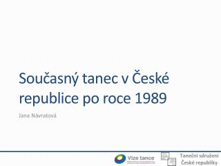 Současný tanec v České republice po roce 1989