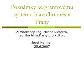 Poznámky ke grantovému systému hlavního města Prahy