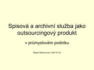 Spisová a archivní služba jako outsourcingový produkt