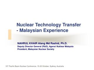 Nuclear Technology Transfer - Malaysian Experience