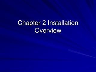 Chapter 2 Installation Overview