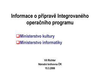 Informace o přípravě Integrovaného operačního programu