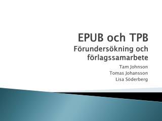 EPUB och TPB F örundersökning och förlagssamarbete