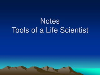 Notes Tools of a Life Scientist
