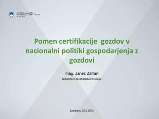 Pomen certifikacije  gozdov v nacionalni politiki gospodarjenja z gozdovi