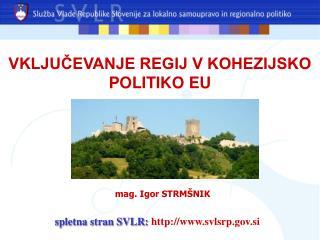 VKLJUČEVANJE REGIJ V KOHEZIJSKO POLITIKO EU