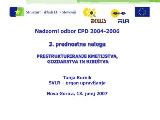 Nadzorni odbor EPD 2004-2006  3. prednostna naloga PRESTRUKTURIRANJE KMETIJSTVA,