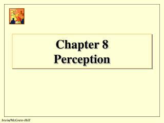 Chapter 8 Perception