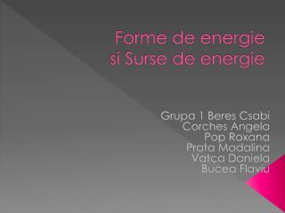 Forme de energie  si Surse de energie
