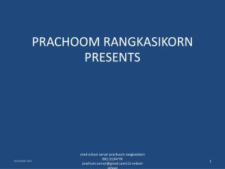 PRACHOOM RANGKASIKORN PRESENTS