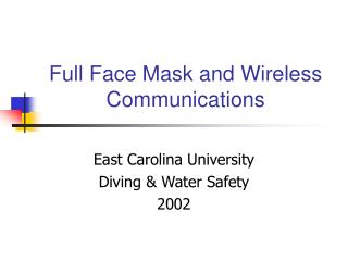 Full Face Mask and Wireless Communications