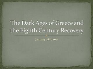 The Dark Ages of Greece and the Eighth Century Recovery