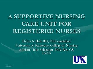A SUPPORTIVE NURSING CARE UNIT FOR REGISTERED NURSES