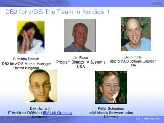 DB2 for z/OS The Team in Nordics  !