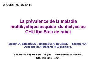 La prévalence de la maladie multikystique acquise  du dialysé au CHU Ibn Sina de rabat